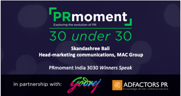 PRmoment 3030 winner Skandashree Bali comments on whether PR is still going to be about storytelling and image?
